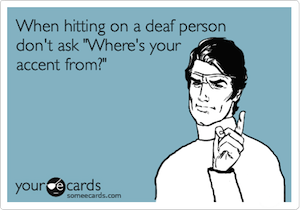 Deaf Accent SomeECards